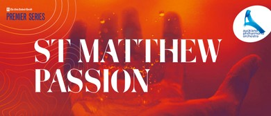 NZ Herald Premier Series: St Matthew Passion
