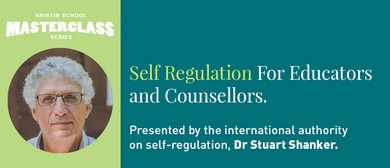 Educator/Counsellor Masterclass: Self-regulation