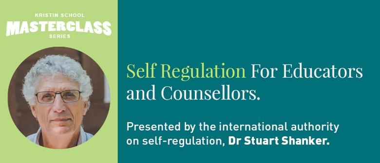 Educator/Counsellor Masterclass: Self-regulation