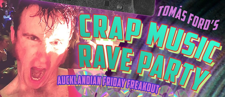 Crap Music Rave Party - Friday Freakout