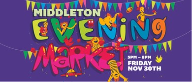 Middleton Evening Market