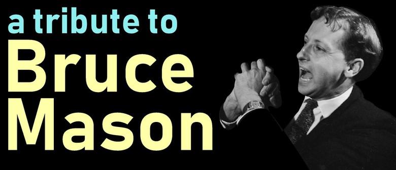 A Tribute to Bruce Mason