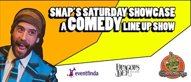 Snap's Saturday Showcase - A Comedy Line Up Show