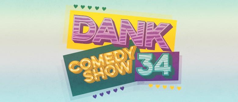 Dank Comedy Show 34