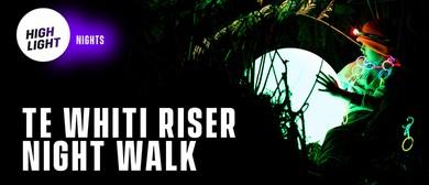 Te Whiti Riser Night Walk