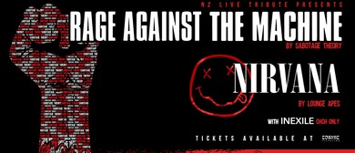 Rage Against the Machine & Nirvana - NZ Tribute Show
