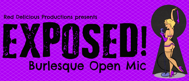Exposed! Burlesque Open Mic