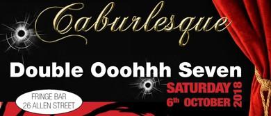 Caburlesque - Double Ooohhh Seven
