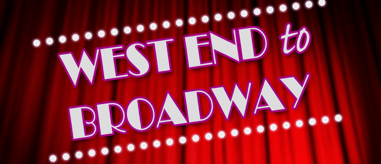 West End to Broadway - Auditions