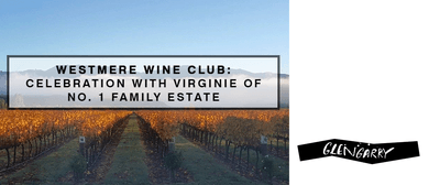 Westmere Wine Club: Celebration with No. 1 Family Estate