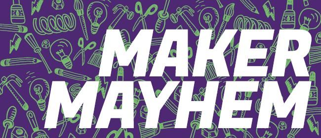 Maker Mayhem