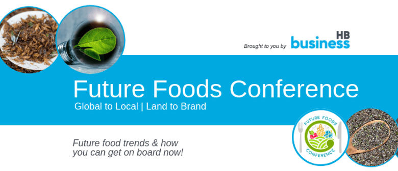 Future Foods Conference - Global to Local, Land to Brand