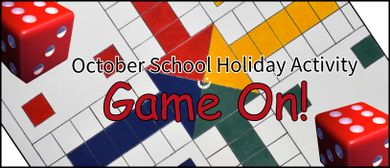 School Holiday Activity - Game On!