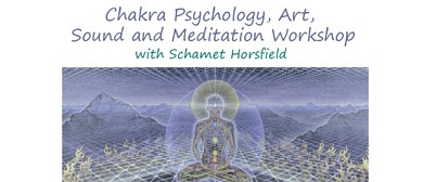 Chakra Psychology, Art, Sound and Meditation Workshop