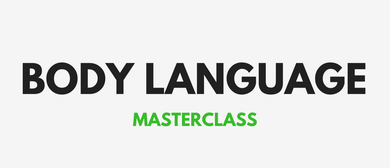 Body Language Made Easy - Masterclass