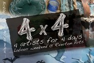 Image for event: 4 X 4 (Four Artists for Four Days)