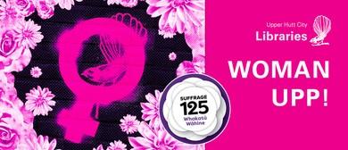 Suffrage 125: Woman Upp!