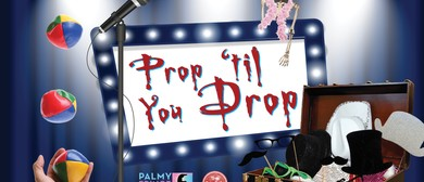 Prop 'Til You Drop