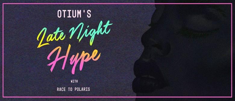 Otium's Late Night Hype