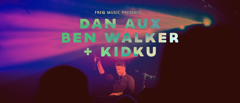 Freq Music - Dan Aux, Ben Walker and Kidku