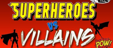 Timaru Roller Derby - Superheroes Vs Villians
