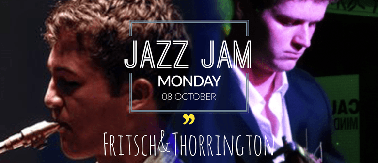 Jazz Jam - Fritsch & Thorrington: SOLD OUT