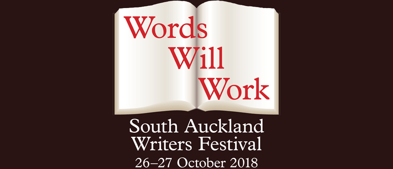 Words Will Work — South Auckland Writers Festival