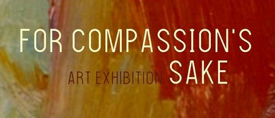 For Compassion's Sake - Open Art Exhibition