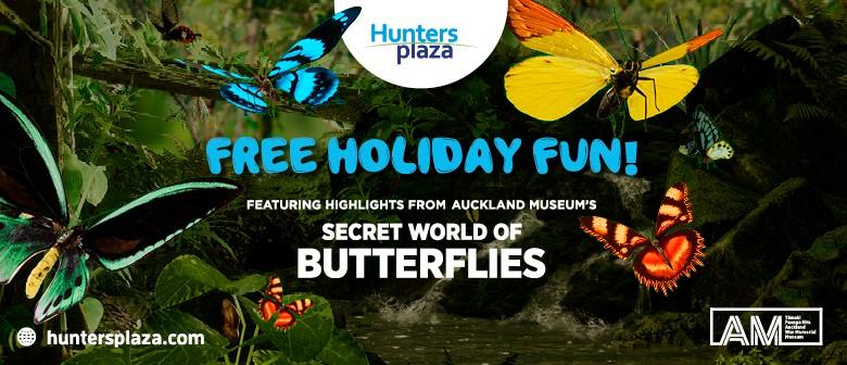 Holiday Fun - Secret World of Butterflies