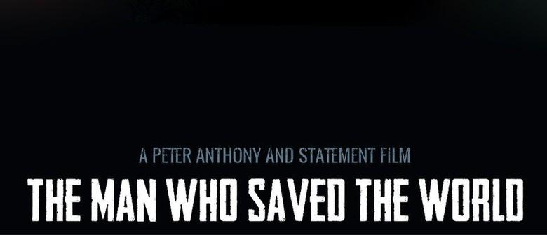 Peace Action Manawatu: The Man Who Saved the World
