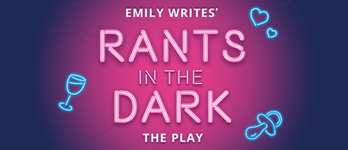 Rants In the Dark - The Play