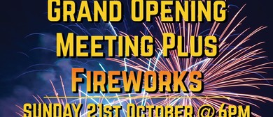 Grand Opening Meeting Plus Fireworks