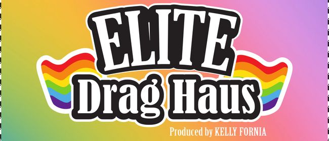 Elite Drag Haus 2019: CANCELLED