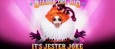 Bianca Del Rio: It's Jester Joke