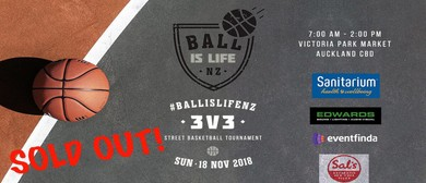 BALL IS LIFE NZ - Street Basketball Tournament: SOLD OUT