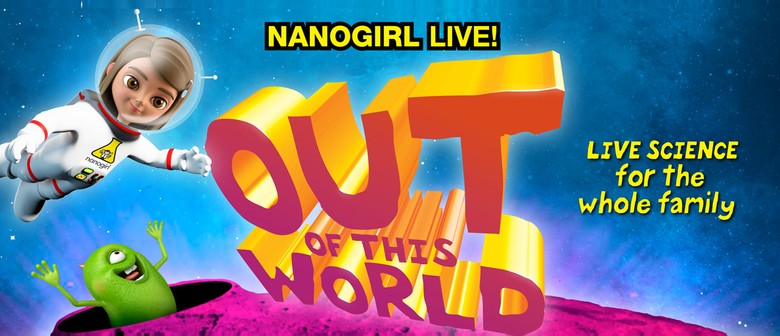 Nanogirl Live In Out of This World