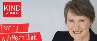Leaning In with Helen Clark