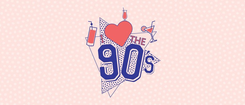 I Love The 90's With Cocktails
