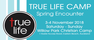 True Life Camp 2018: Spring Encounter