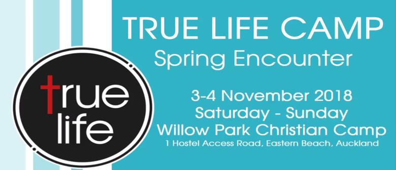 True Life Camp 2018: Spring Encounter