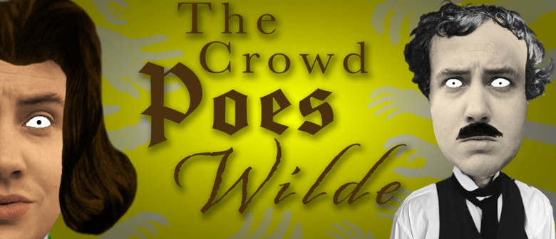 The Crowd Poes Wilde – Jelley Up Productions