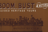 Image for event: Boom, Bust & Beyond Guided Heritage Tours