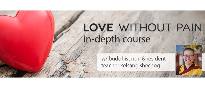 Love Without Pain – In Depth Course