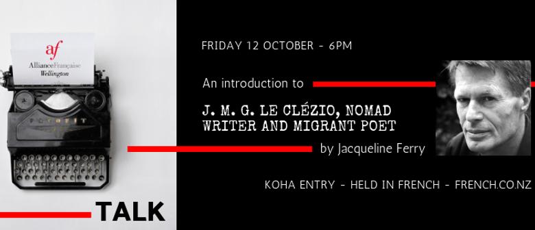 Literary Talk: J M G Le Clézio -  Nomad Writer & Migrant Poe