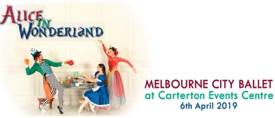 Melbourne City Ballet: Alice in Wonderland