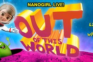 Image for event: Nanogirl Live! - Out of This World