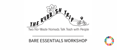 The Rubbish Trip - Bare Essentials Workshop