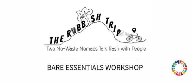 The Rubbish Trip - Bare Essentials Workshop