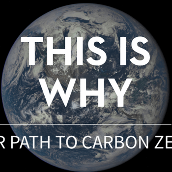 This Is Why - Our Path to Carbon Zero