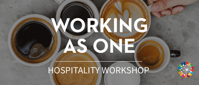 Working as One - Hospitality Workshop